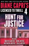Licensed to Thrill 4: Hunt For Justice Series Books 4 - 7