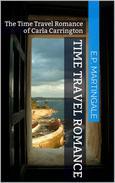 Time Travel Romance: The Time Travel Romance of Carla Carrington