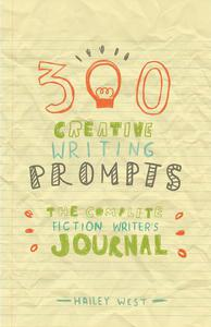 300 Creative Writing Prompts
