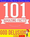 The God Delusion - 101 Amazing Facts You Didn't Know