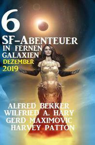 6 SF-Abenteuer in fernen Galaxien Dezember 2019