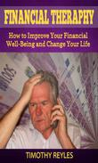 Financial Therapy: How to Improve Your Financial Well-Being and Change Your Life