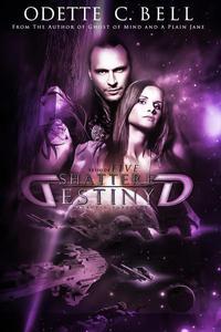 Shattered Destiny: A Galactic Adventure (Episode Five)