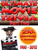 Ultimate Movie Trivia Part Two: 250+ Questions and Answers