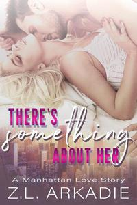There's Something About Her: A Manhattan Love Story