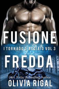 Fusione fredda. I Tornado D'Acciaio Vol. 3