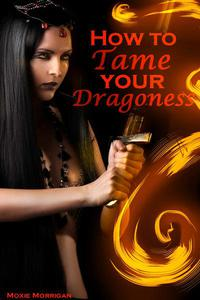 How to Tame Your Dragoness
