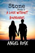 Stone Book 3: A Love Without Boundaries