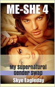 Me-She 4 (my supernatural gender swap): Alpha Werewolf Erotica