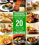 Takeaway Favourites Without The Calories: 20 Takeaway Favourites For Less Calories