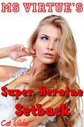 Ms Virtue's Super Heroine Setback