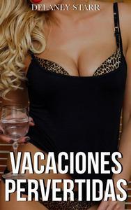 Vacaciones Pervertidas