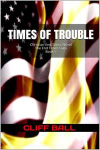 Times of Trouble: Christian End Times Novel