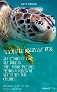 Seaturtle Discovery Kids: Sea Stories Of Cute Sea Turtles With Funny Pictures, Photos & Memes Of Seaturtles For Children