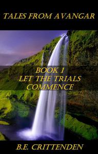 Tales from Avangar Book 1 Let the Trials Commence