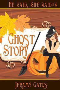 Ghost Story: A He Said, She Said Cozy Mystery Novella
