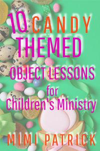 10 Candy Themed Object Lessons for Children's Ministry