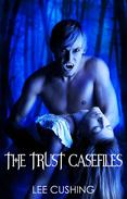 The Trust Casefiles