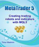 MetaTrader 5: Creating trading robots and indicators with MQL5