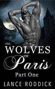The Wolves of Paris: Part One (Gay Werewolf Romance)