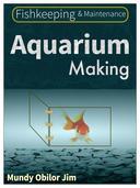 Aquarium Making (Fish-keeping & Maintenance)