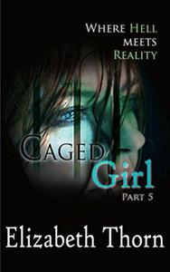 Caged Girl Where Hell Meets Reality Part 5