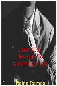 Job 101: Secrets To Cinching A Job