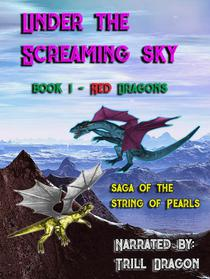 Under the Screaming Sky  Book 1 Red Dragons