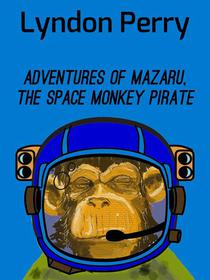 Adventures of Mazaru, the Space Monkey Pirate