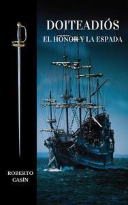 Doiteadiós: el honor y la espada