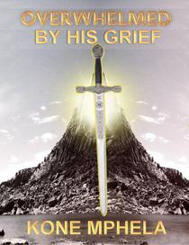 Overwhelmed by Grief: Restored Into the Kingdom