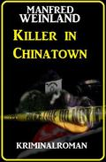 Killer in Chinatown: Kriminalroman