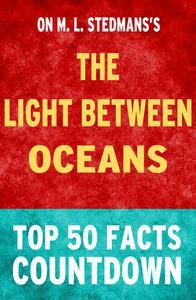 The Light Between Oceans: Top 50 Facts Countdown