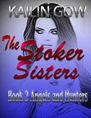 Stoker Sisters 2:  Angels and Hunters