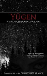 Yūgen: A Transcendental Horror