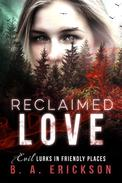 Reclaimed Love: Evil Lurks in Friendly Places