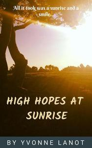 High Hopes at Sunrise