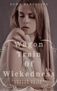 Wagon Train of Wickedness: Tempted On The Oregon Trail