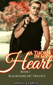 A Thorn in My Heart: Book 1 Blackhawk MC Trilogy