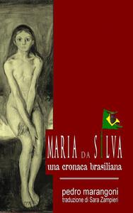 Maria da Silva - Una cronaca brasiliana