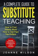 A Complete Guide to Substitute Teaching - How to Find Work, How to Get Paid Top Dollars