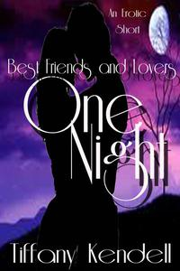 One Night - Best Friends and Lovers