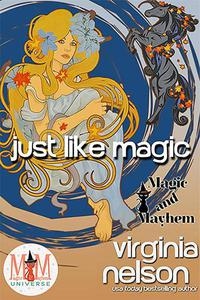 Just Like Magic: Magic and Mayhem Universe