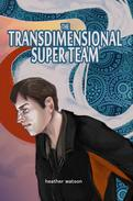 The Transdimensional Superteam