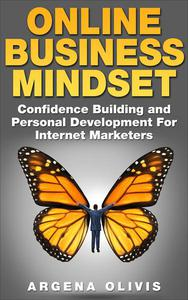 Online Business Mindset: Confidence Building and Personal Development For Internet Marketers