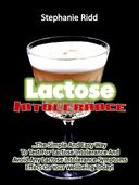 Lactose Intolerance: The Simple and Easy Way to Test for Lactose Intolerance and Avoid Any Lactose Intolerance Symptoms Effect on Your Wellbeing Today!