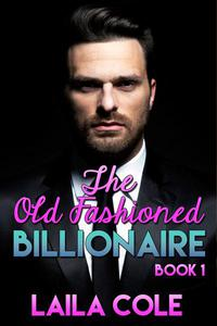 The Old Fashioned Billionaire - Book 1