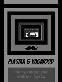 Plasma & Wigwood