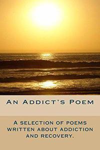 An Addicts Poem