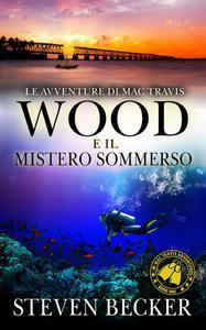 Le avventure di Mac Travis - Wood e il mistero sommerso